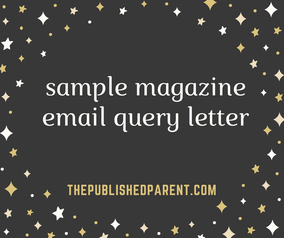 The published parent sample magazine email query letter check out a sample magazine email cover letter here altavistaventures Choice Image