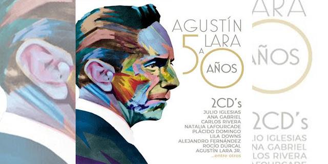 """Agustín Lara estrena el nuevo álbum doble llamado """"Agustín Lara a 50 años"""""""