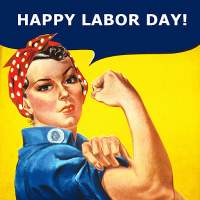 Image of Rosie the Riveter.  Text: Happy Labor Day!