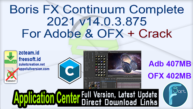 Boris FX Continuum Complete 2021 v14.0.3.875 For Adobe & OFX + Crack_ ZcTeam.id