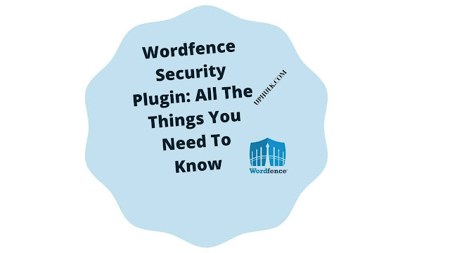 All The Things You Need To Know About Wordfence Security [Choose Wordpress Security Plugin Wisely]