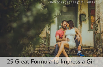 How to Impress a Girl in 2019 | Latest Methods to Impress a girl