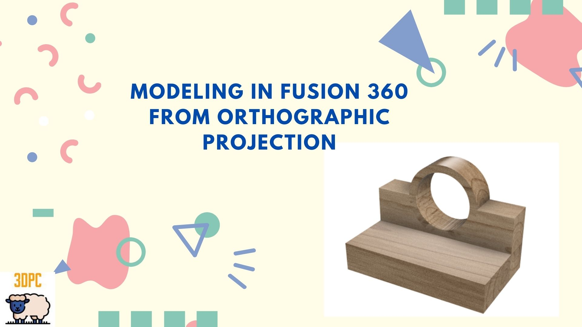 modeling in fusion 360 using orthographic projection