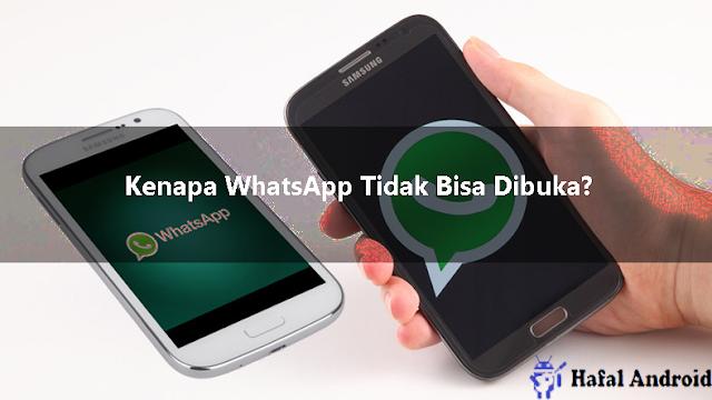 √ [AMPUH] 11+ Solusi Kenapa WhatsApp Tidak Bisa Dibuka