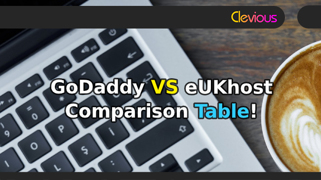 GoDaddy VS eUKhost Hosting Comparison Table - Clevious