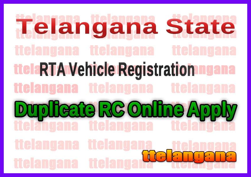 Telangana TS RTA Vehicle Registration Duplicate RC Online Apply
