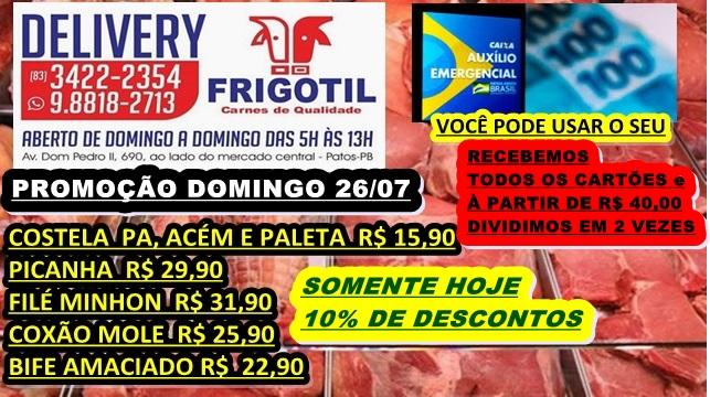 CONFIRA AS PROMOÇÕES do FRIGOTIL Patos  neste DOMINGO 26/07 -