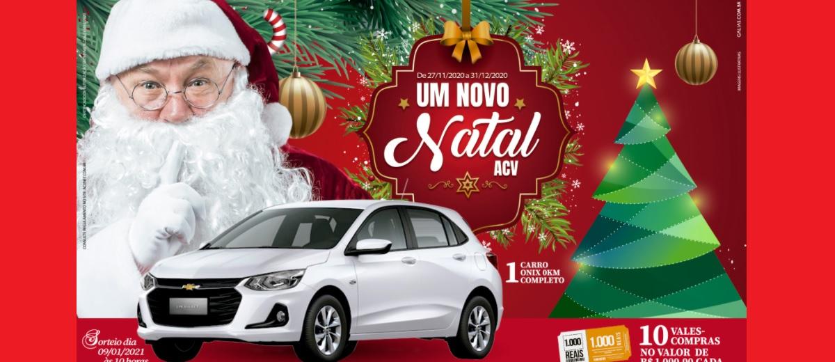 Promoção ACV Votuporanga Natal 2020 Carro Novo e 10 Vales-Compras 1 Mil Reais - Um Novo Natal