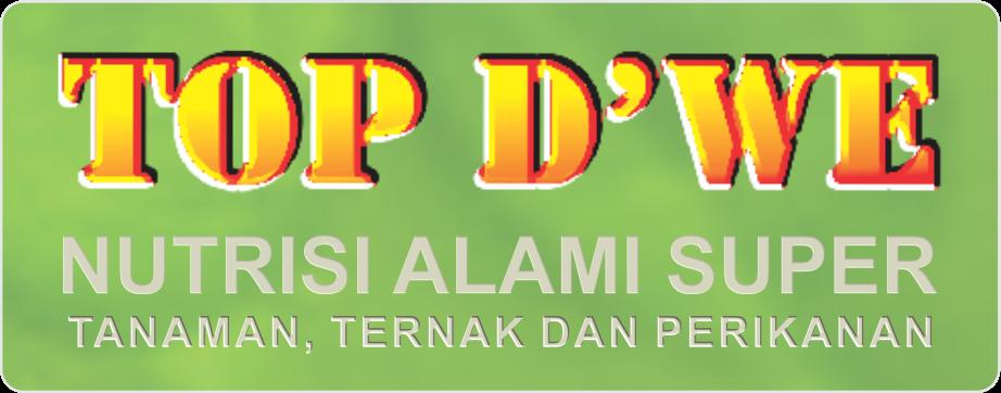 """TOP D""""WE Pupuk dan Hormon Alami Super untuk Tanaman dan Ikan"""