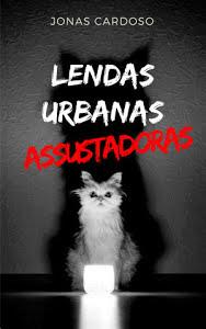 Lendas urbanas assustadoras - Jonas Cardoso.jpg