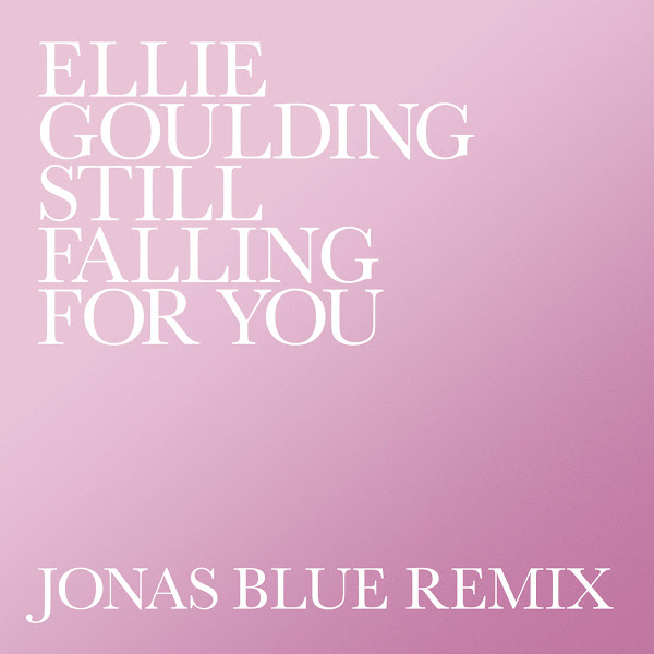 Ellie Goulding - Still Falling for You (Jonas Blue Remix) - Single Cover