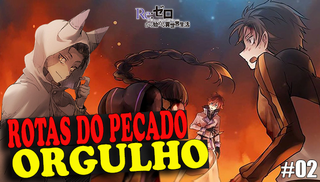 ROTA DO PECADO DO ORGULHO DE SUBARU! Re:Zero