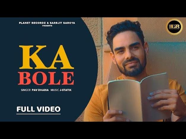 KA BOLE SONG LYRICS   Pav Dharia   J-Statik   Rohit Negah   New Punjabi Songs 2020 Lyrics Planet