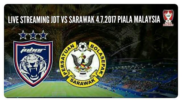 Live Streaming JDT vs Sarawak 4.7.2017 Piala Malaysia
