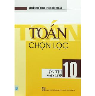 Toán Chọn Lọc Ôn Thị Vào Lớp 10 ebook PDF EPUB AWZ3 PRC MOBI