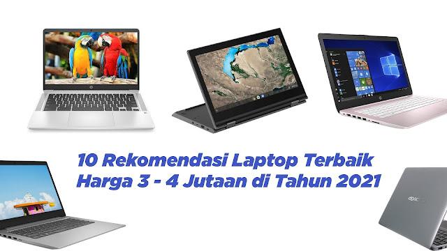 10 Rekomendasi Laptop Terbaik Harga 3 - 4 Jutaan di Tahun 2021