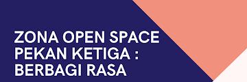 Zona Open Space Pekan Ketiga : Berbagi Rasa