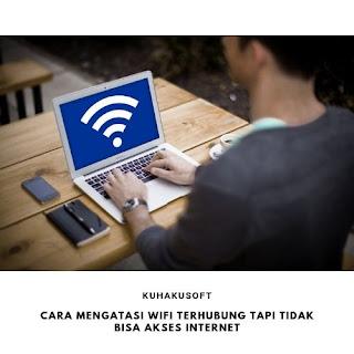 CARA MENGATASI WIFI TERHUBUNG TAPI TIDAK ADA INTERNET