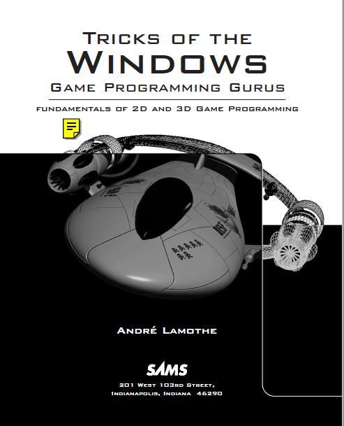 Tricks of the Windows Game Programming Gurus. SAMS