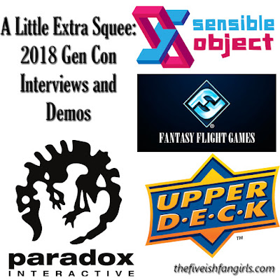 A Little Extra Squee 2018 Gen Con Interviews and Demos