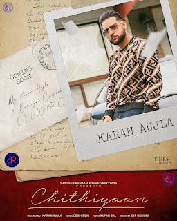 KARAN AUJLA (CHITHIYAAN) NEW MP3 SONG DONWLOAD - DjPunjab
