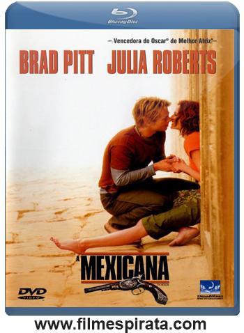 A Mexicana Torrent – BluRay Rip 720p e 1080p Dublado (2001)