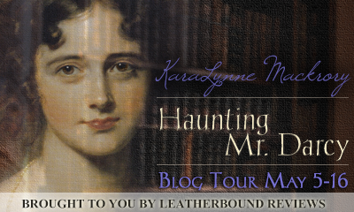 Haunting Mr Darcy by KaraLynne Mackrory - Blog Tour