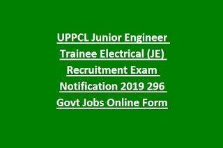 UPPCL Junior Engineer Trainee Electrical (JE) Recruitment Exam Notification 2019 296 Govt Jobs Online Form