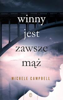 """""""Winny jest zawsze mąż"""" Michele Campbell"""