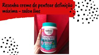 Creme de pentear definição máxima- salon line