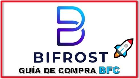 Cómo y Dónde Comprar Criptomoneda BIFROST (BFC)