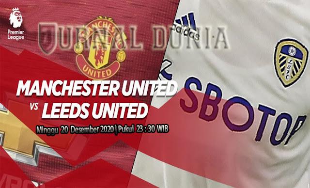 Prediksi Manchester Utd vs Leeds, Minggu 20 Desember 2020 Pukul 31.30 WIB @Mola TV