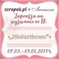 http://scrapek.blogspot.com/2019/05/wyzwanie-nr-78-niekartkowo.html