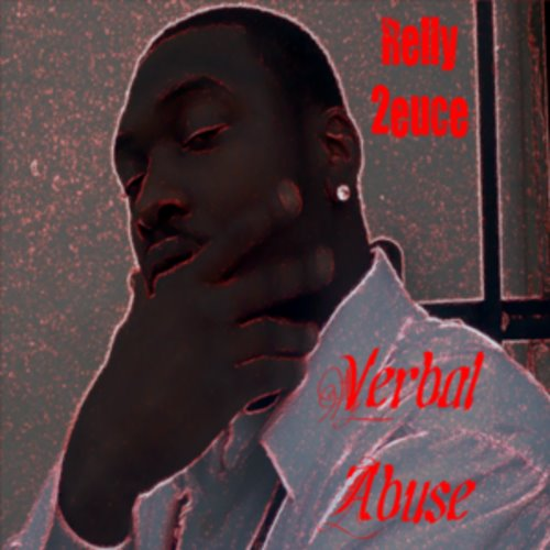 Download Verbal Abuse mixtape by Relly 2euce (Ryane Mooves, AV Kinidee, YG Chief, Young Quise, 2dalu, Bing Bing)