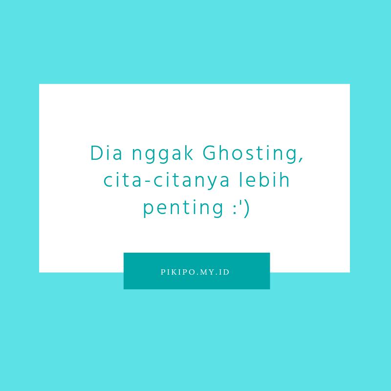 Kumpulan Quote Ghosting Buat Caption Story Instagram dan WhatsApp