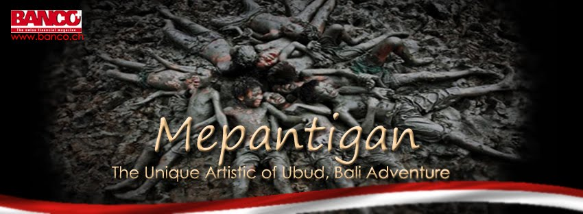 MEPANTIGAN, THE ARTISTIC ADVENTURE OF UBUD, BALI - INDONESIA
