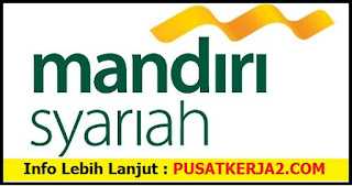 Lowongan Kerja Medan Terbaru Januari 2020 di PT Bank Syariah Mandiri