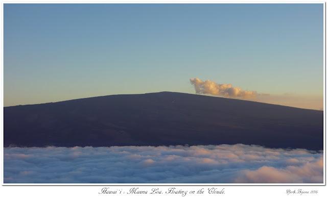Hawai'i: Mauna Loa. Floating on the Clouds.