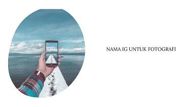 Nama IG untuk Fotografi yang Cocok untuk Fotografer