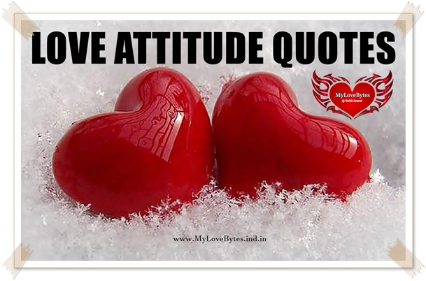 love attitude quotes in english for girl, love attitude quotes in gujarati, love attitude quotes in hindi