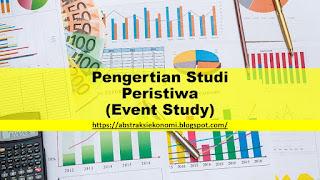 Pengertian Studi Peristiwa (Event Study)