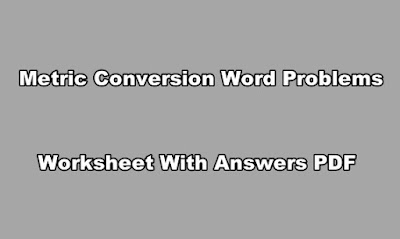 Metric Conversion Word Problems Worksheet With Answers PDF.