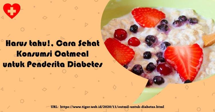 Cara Sehat Konsumsi Oatmeal untuk Penderita Diabetes