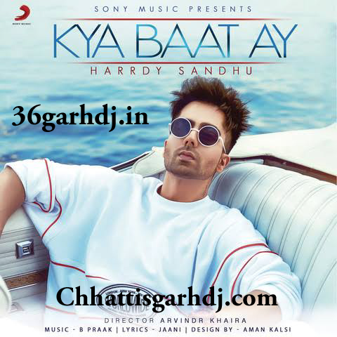 Kya Bat Ay Ft - Harrdy Sandhu Dj Amit Kaushik Mix