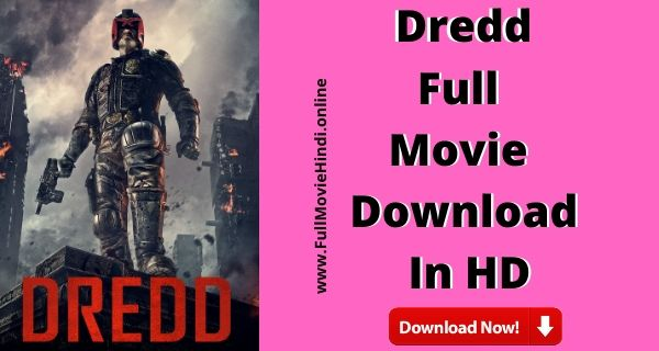 Dredd Full Movie Hindi Download Free HD 720 2012