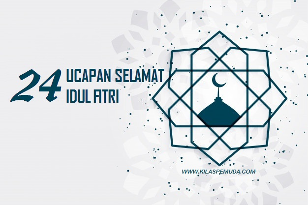 24 Ucapan Selamat Idul Fitri