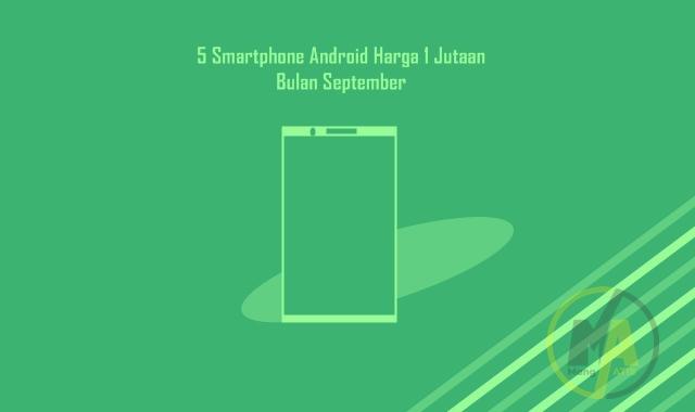 Smartphone Android Harga 1 Jutaan September