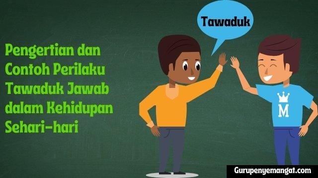 Pengertian dan Contoh Perilaku Tawaduk dalam Kehidupan Sehari-hari