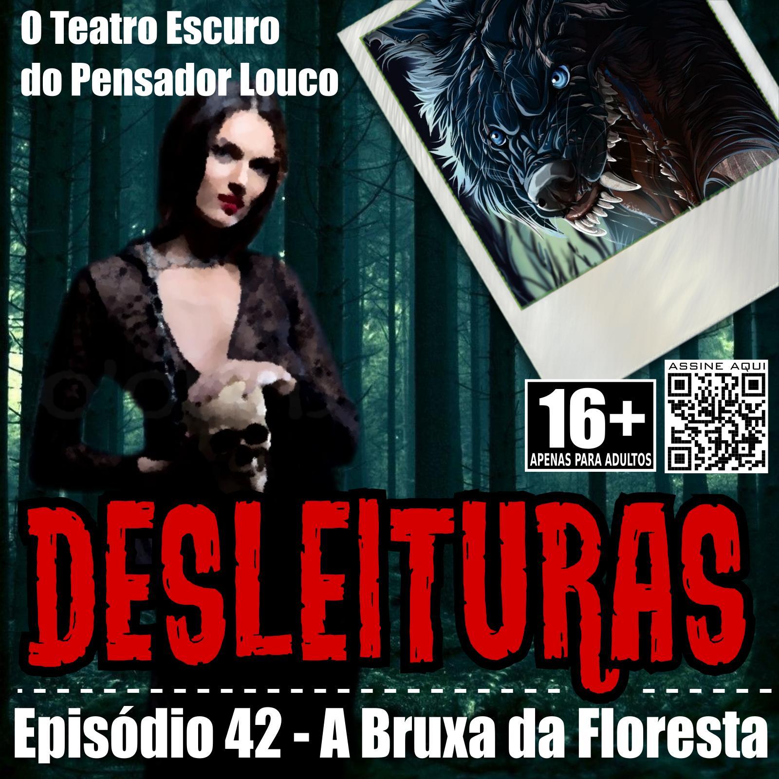 Desleituras 42 - A Bruxa da Floresta - parte I
