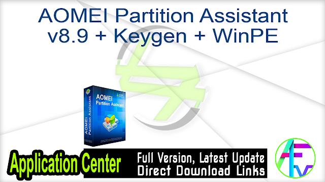 AOMEI Partition Assistant v8.9 + Keygen + WinPE